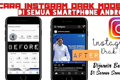 Trik Membuat Tampilan Instgram Menjadi Dark Mode di Semua Smartphone Android