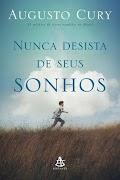 Augusto Cury - NUNCA DESISTA DE SEUS SONHOS.doc