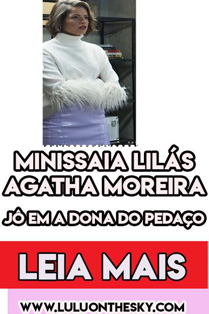 A minissaia  lilás da Agatha Moreira, a Jô em A Dona do Pedaço