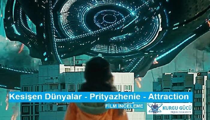 Kesişen Dünyalar - Prityazhenie - Attraction Film İncelemesi - Kurgu Gücü