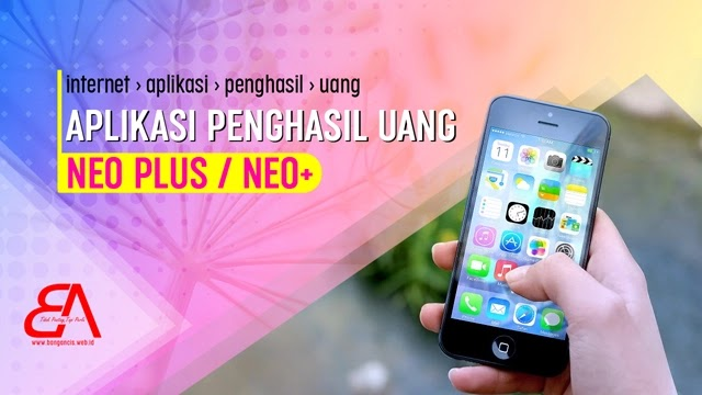 Neo Plus, Aplikasi Penghasil Uang Kekinian