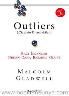 Malcolm Gladwell - Outliers (Çizginin Dışındakiler) - Bazı İnsanlar Neden Daha Başarılı Olur