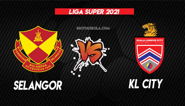 Live Streaming Selangor vs Kuala Lumpur City Liga Super 13.3.2021