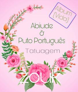 Abiude Feat. Puto Português - Tatuagem