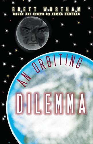 An Orbiting Dilemma by Brett Wortham