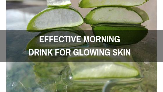Effective Morning Drink for Glowing Skin