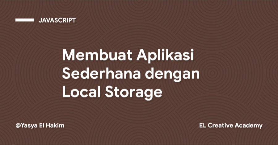Membuat Aplikasi Sederhana dengan Local Storage