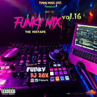 MIXTAPE: DJ ZAX – Funky Mix Vol.16