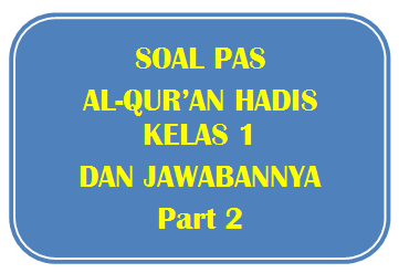 100+ Soal PAS Al-Qur'an Hadis Kelas 1 dan Jawabannya I Part 2