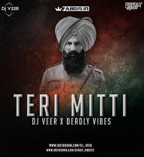 TERI MITTI REMIX DJ VEER X DEADLY VIBES