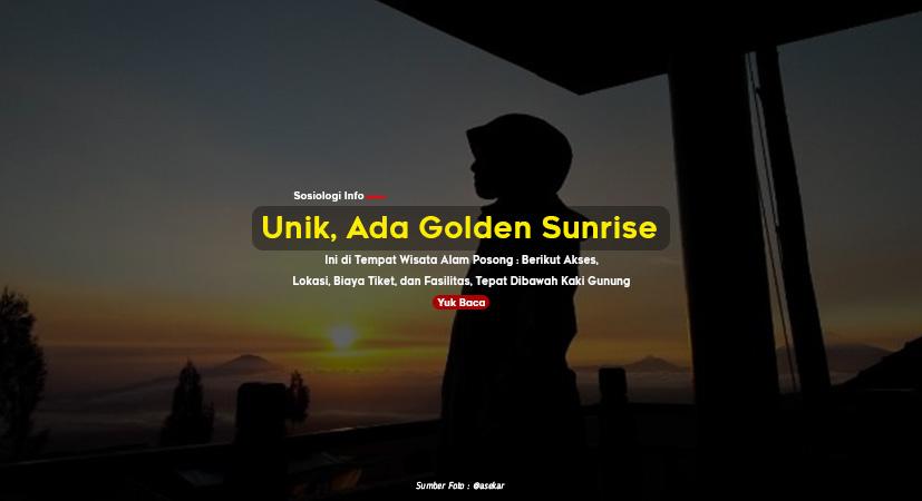 Unik, Ada Golden Sunrise di Tempat Wisata Alam Posong : Berikut Akses, Lokasi, Biaya Tiket, dan Fasilitas, Tepat Dibawah Kaki Gunung