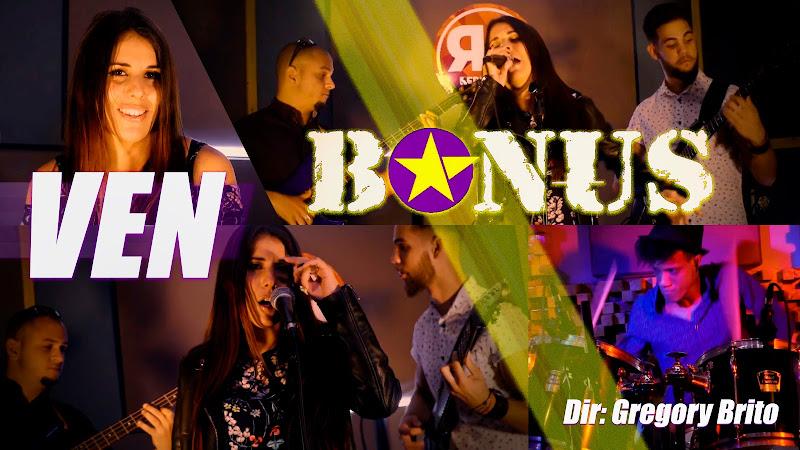 BONUS - ¨Ven¨ - Videoclip - Director: Gregory Brito. Portal Del Vídeo Clip Cubano. Música cubana. Pop Rock. CUBA.