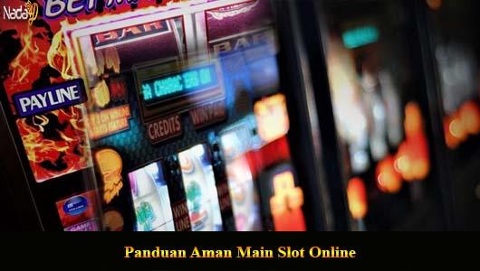 Panduan Aman Main Slot Online