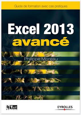Excel 2013 avancé : Guide de formation avec cas pratiques - Philippe Moreau