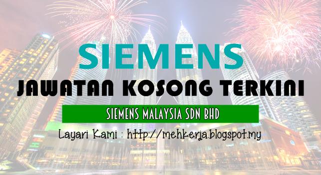 Jawatan Kosong Terkini 2016 di Siemens Malaysia Sdn Bhd