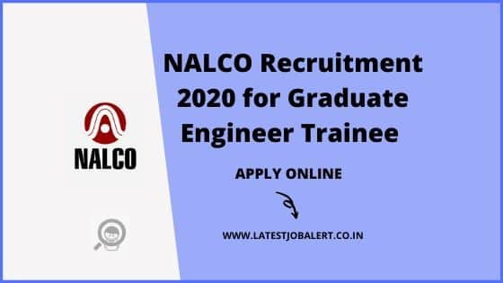 NALCO Recruitment 2020 for Graduate Engineer Trainee (GET) online form|Apply online