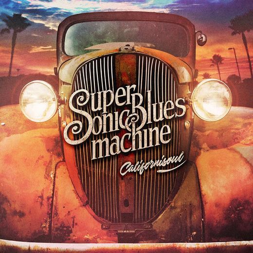 SUPERSONIC BLUES MACHINE - Californisoul (2017) full