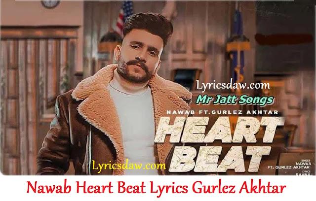 Nawab Heart Beat Lyrics Gurlez Akhtar | Pranjal Dahiya