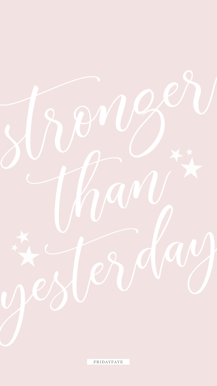 "Text on pink background ""Stronger than Yesterday"""
