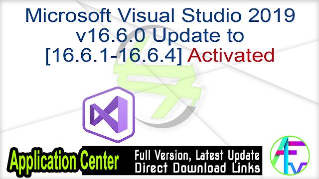 Microsoft Visual Studio 2019 v16.6.0 Update to [16.6.1-16.6.4] Activated
