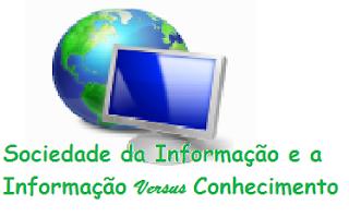 Sociedade do Conhecimento x Sociedade da Informação