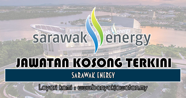 Jawatan Kosong 2018 di Sarawak Energy