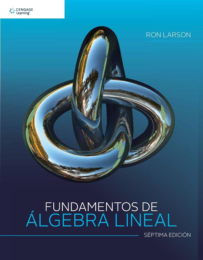 Fundamentos de Álgebra Lineal, 7ma Edición – Ron Larson