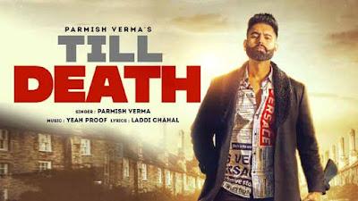 Lyrics Of New Songs TILL DEATH Song By Parmish Verma