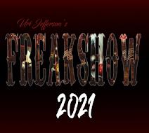 Uri Jefferson''s FREAKSHOW 2021