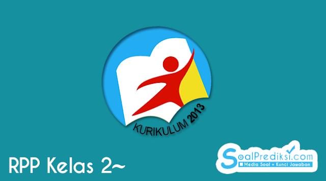RPP Kelas 2 Kurikulum 2013 Revisi 2019 Terbaru (Tema 1 - 8)