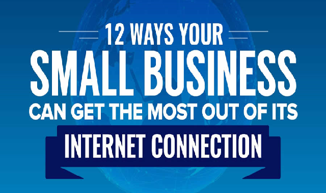 12 Ways Your Small Business Can Get the Most From Its Internet Connection Starting Today #infographic