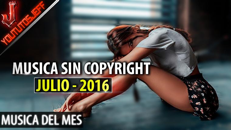 Música sin copyright | Julio - 2016 | ElCopyrightEsUnaPendejada