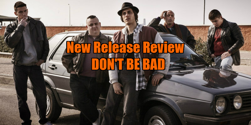 don't be bad movie review