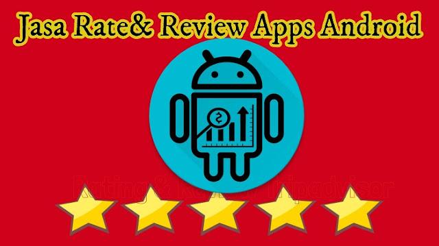 Termurah Jasa Rate dan Mengulas Aplikasi Android Anda, Bergaransi