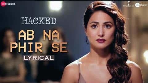 अब ना फिर से, Ab Na Phir Se Lyrics - Yasser Desai | Hacked