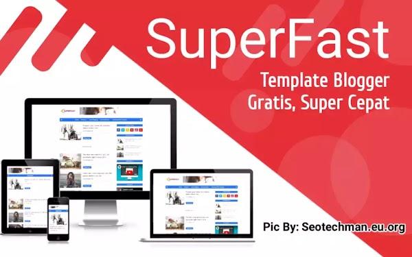 SuperFast, Template Blogger Super Cepat, Responsive, SEO, dan Gratis