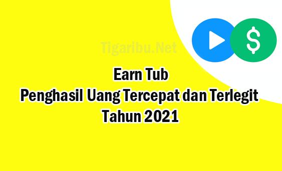 Tigaribu.Net – Terknologi informasi saat ini sangat mempermudah aktivitas menghasilkan uang secara instan dari internet.   Banyak sekali aplikasi atau web penghasil uang dari internet yang ditawarkan dengan cara penggunaan yang mudah, cepat, dan legit untuk menghasilkan uang.   Salah satu penghasil uang tercepat dan terlegit 2021 adalah Earn Tub. Earn Tub menawarkan cara kerja yang sangat sederhana untuk menghasil uang.   Apa Itu Earn Tub ?    Earn Tub adalah aplikasi penghasil uang yang memberikan kemudahan bagi penggunanya untuk menghasilkan uang  Cara kerja Earn Tub sangat mudah, Anda hanya perlu membuat akun Earn Tub dan menyelesaikan misi yang sederhana untuk menghasil uang dengan cepat.  Earn Tub memungkinkan Anda menghasilkan puluhan dollar setiap hari setelah menyelesaikan misi yang telah disediakan pada Apk penghasil uang dollar ini.  Misi Earn Tub yaitu melakukan aktivitas menonton video, mengisi survey online, mengundang teman dengan kode referal, dan masih banyak lagi yang lainnya.  Menariknya, pertama kali Anda mendaftar akun Earn Tub langsung mendapatkan saldo $5 sebagai bonus pengguna baru.  Earn Tub Register Earn Tub Register adalah langkah awal untuk menggunakan Earn Tub. Cara register di Earn Tub sangat mudah diselesaikan, tidak terlalu banyak data yang wajib diisi. Berikut Cara register di Earn Tub untuk daftar akun member baru : Akses situs web Earn Tub Register >> earntube.com Isi nama Anda (First Name dan Last Name) Isi tanggal lahir Anda Isikan E-Mail Anda, Sebagai penerima informasi dari Earn Tub untuk Anda Buat password baru Pilih jenis kelamin Klik I'm not a robot Kemudian klik create account Selesai Itulah langkah – langkah untuk melakukan Earn Tub Register sebagai cara register di Earn Tub sangat mudah diselesaikan oleh Anda.  Cara Menggunakan Earn Tub Cara menggunakan Earn Tub untuk menghasilkan uang sangatlah mudah karena tampilan antar muka nya dirancang dengan sangat sederhana. Anda dapat melihat cara menggunakan Earn Tub untuk mengha