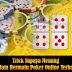 Trick Supaya Menang Dalam Bermain Poker Online Terbaik