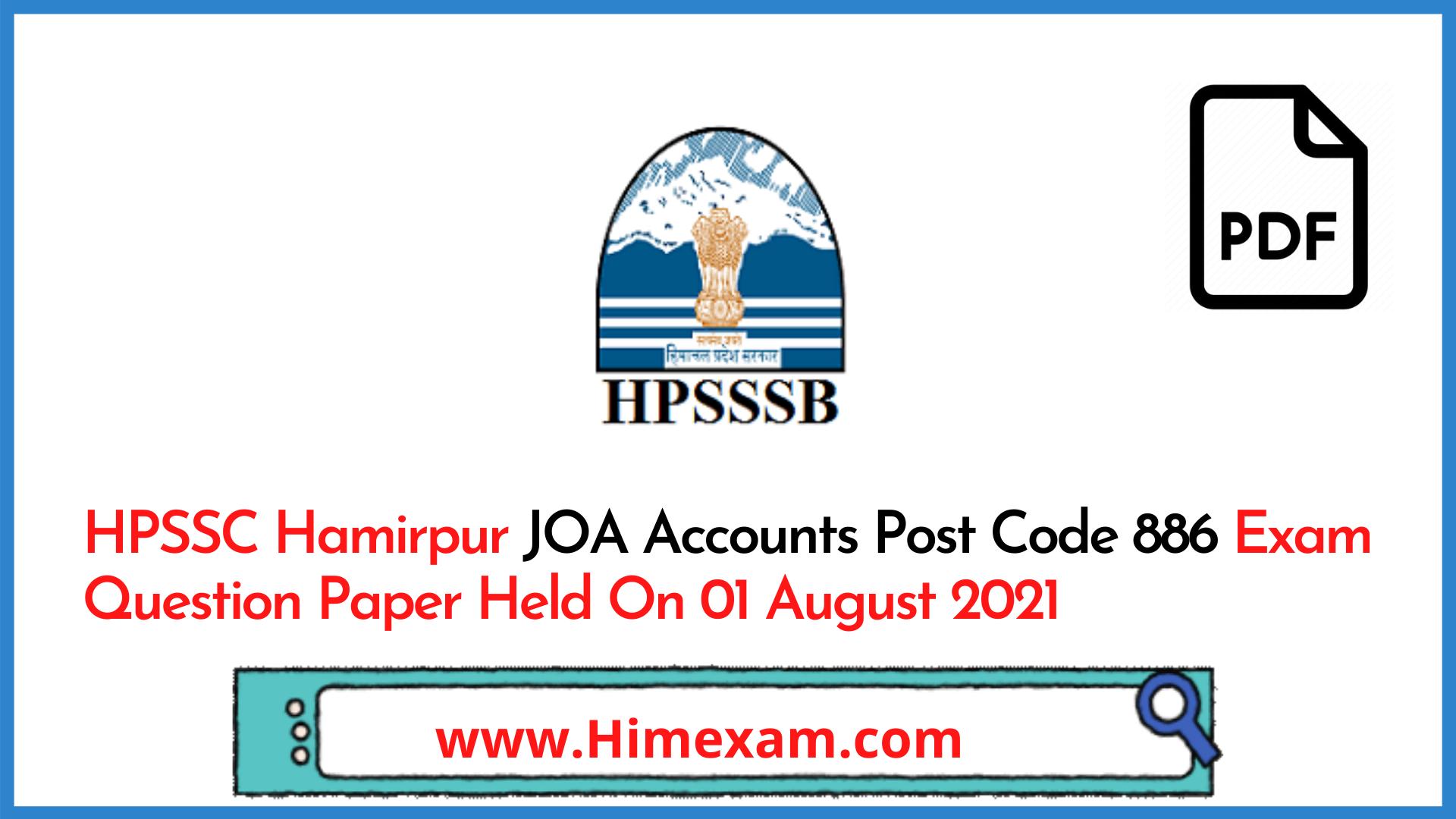 HPSSC Hamirpur JOA Accounts Post Code 886 Exam Question Paper Held On 01 August 2021