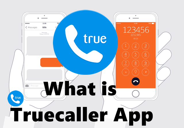 What is Truecaller App and How it Works