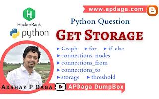 HackerRank: [Python Question] GET STORAGE | Python-3 Solution by APDaga