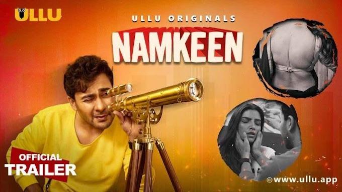 Namkeen Part 1 2021 Season 1 Ullu Web Series Download