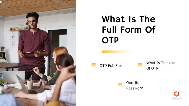 What Is The Full Form Of OTP   OTP Full Form   Information Related To OTP