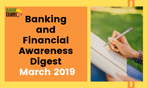 Banking and Financial Awareness Digest : March 2019