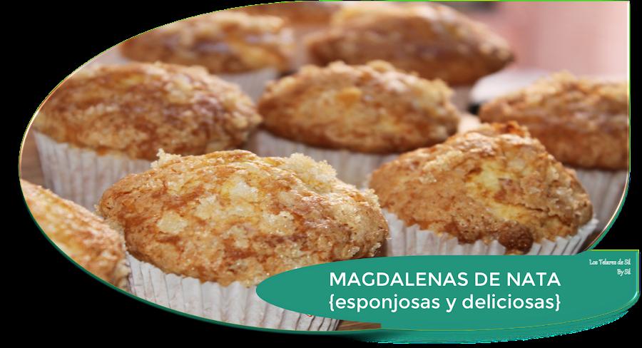 MAGDALENAS DE NATA (crema de leche) {ESPONJOSAS, DE PUEBLO, DELICIOSAS}