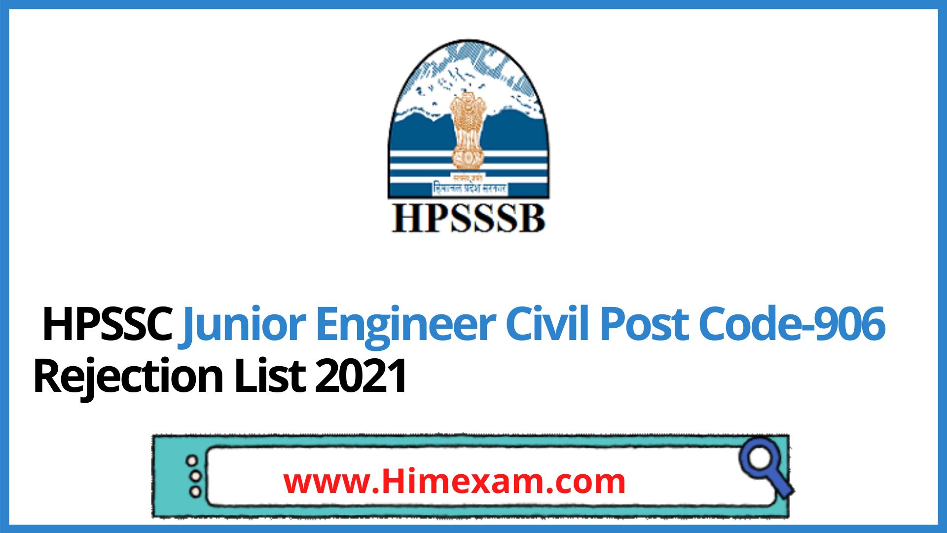 HPSSC Junior Engineer Civil Post Code-906 Rejection List 2021