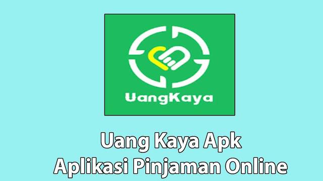 Uang Kaya Apk Pinjaman Online