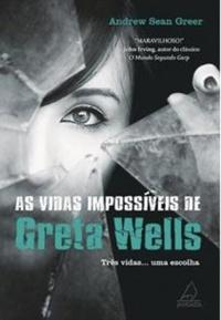 http://livrosvamosdevoralos.blogspot.com.br/2016/11/as-vidas-impossiveis-de-greta-wells.html