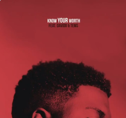 [MP3] Khalid – Know Your Worth (Remix) Ft. Davido & Tems