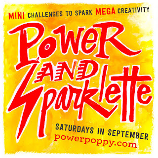 http://powerpoppy.blogspot.com/2016/09/power-sparklette-mini-challenge-week-1.html